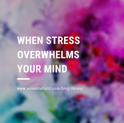 When Stress Overwhelms Your Mind Feb2020